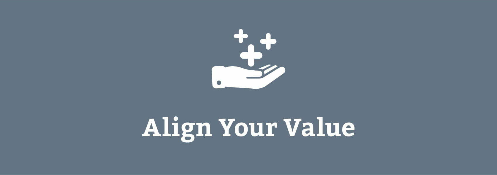 Align your value
